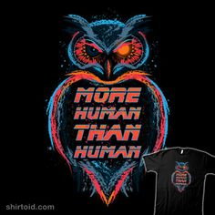 More Human Than Human  #beware1984 #bladerunner #film #movie #owl #replicant #tyrellcorporation #scifi