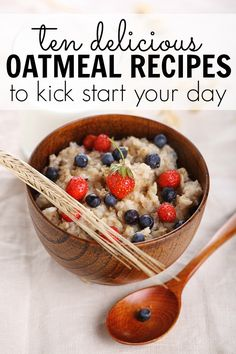 10 delicious oatmeal recipes to kick start your day: Maple Bacon, Baked pumpkin, Steel-cut carrot cake, 5-minute chocolate, Strawberries 'n cream, Blueberry-coconut, Frappuccino Oatmeal with Raspberries, Banana Nut, Apple Cinnamon and Chocolate Peanut Butter