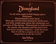 Dedication to Disneyland. The last time I went to Disneyland I cried because the song during the fireworks said something about doing everything you want to be. What I want to be is hard. Disneyland Quotes, Disney Quotes, Disney Posters, Disney And More, Disney Love, Disney Stuff, Disney Magic, Disney Disney, Disney Travel