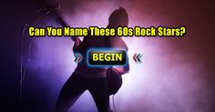 The 60s are not the Oldies. They are the beginning of ROCK! How many do you know?