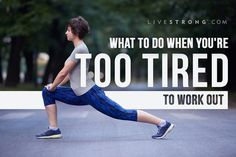 Too pooped to work out? Here are 8 ideas to get you moving.