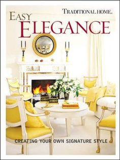 Easy Elegance: Creating Your Own Signature Style | Traditional Home | ISBN-13: 9780696220135
