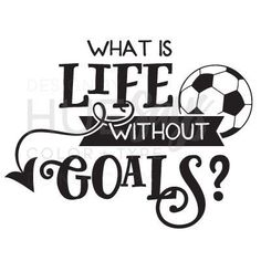 Soccer Wall Decal, Soccer Life, Soccer Goals What is Life Without Goals? Perfect for any soccer player, young or old! Order now! Free Applicator Tool and test graphic will be included! Soccer Pro, Soccer Memes, Football Quotes, Soccer Coaching, Soccer Boys, Play Soccer, Soccer Training, Soccer Shirts, Life Soccer
