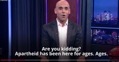 WATCH In Last Monologue, Israeli Comedy Show Host Implores Israelis to Wake Up and Smell the Apartheid Asaf Harel's scathing indictment of Israeli society has gone viral.