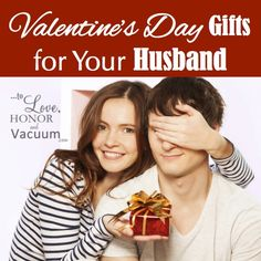 Valentine's Day Gifts for Your Husband--a lot are REALLY FUN! :)