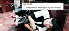 Everywhere is a bed if you try hard enough  [JB Version]