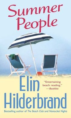 Elin Hilderbrand, her books suck you into the lives of the characters and you become part of their lives for that time