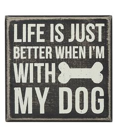 Look at this #zulilyfind! 'With My Dog' Wall Sign #zulilyfinds