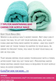 7 tips for maintaining and caring for acrylic nails - Keep your nails dry - Click for more: http://www.urbanewomen.com/7-tips-for-maintaining-and-caring-for-acrylic-nails.html