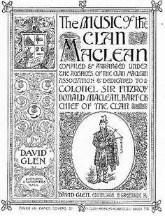 The Music of Clan MacLean is collection compiled by David Glen and first published in 1900 for the Clan MacLean Society. The collection includes both piobaireachd and light music.