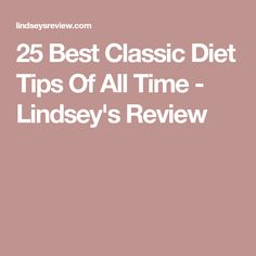 25 Best Classic Diet Tips Of All Time - Lindsey's Review