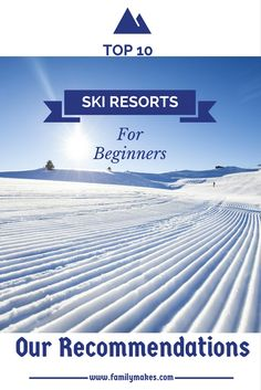Top 10 Ski Resorts for Beginners - Our Recommendations Ski Tips For Beginners, Best Ski Goggles, Best Ski Resorts, Ski Vacation, Best Skis, Going On Holiday, Holiday Ideas, Ski Holidays, Disney World Trip