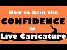 How to Caricature : How to Build Your Confidence for Live Caricatures - ...