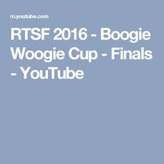 RTSF 2016 - Boogie Woogie Cup - Finals - YouTube