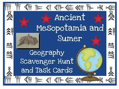 Ancient Mesopotamia and Sumer Geography Scavenger Hunt and Task Cards: Don't just ask your kids to label a bunch of stuff on a map!  Make them develop their map skills and their ability to follow directions by having them identify physical features using a clue. Included you will find: 1. 8 Task Cards  2. An answer key 3. An answer sheet for student recording 4. A separate list of the questions 4. A PowerPoint Presentation of the cards for whole group discussion 5. A PDF of the cards
