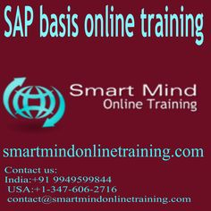 Smart Mind Online Training  is provides SAP BASIS Online Training Class course by excellent experienced IT professionals who has more then 7+ Years of real time experience Our trainers has good training experience so that best quality output will be delivered. All our faculty is dedicated so that we can complete your course as per the schedule given we also accept you  http://smartmindonlinetraining.com/sap-abap-online-training/