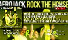 Jack Ü vs. DV&LM & W&W vs. Afrojack – Where Are Ü Now vs. Rock The House (DV&LM & Afrojack Mashup)