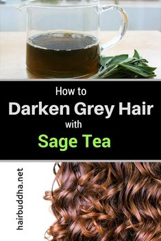 Sage is one of the best natural remedy to darken grey hair. A tea infusion made with leaves and rubbed into the scalp is all you need to do to cover any grey strands. Here's how to use sage tea to darken grey hair Darken Hair Naturally, How To Darken Hair, Dyed Natural Hair, Natural Hair Care, Natural Hair Styles, Grey Hair Natural Remedy, Natural Makeup, Prevent Grey Hair, Prevent Hair Loss