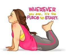"Arthlete ~ ""Wherever you are, it's the place to start"" <3 these little motivational sayings"