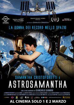 AstroSamantha - IL FILM DA NON PERDERE! #Astrosamantha – la donna dei record nello spazio di Gianluca Cerasola, con la voce narrante dell'attore Giancarlo Giannini.