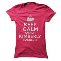 Keep Calm and let Kimberly handle it! - #birthday gift #creative gift. SATISFACTION GUARANTEED => https://www.sunfrog.com/Funny/Keep-Calm-and-let-Kimberly-handle-it-ladies.html?68278