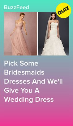 Pick Some Bridesmaids Dresses And We'll Give You A Wedding Dress-A detailed ballgown Prom Dress Quiz, Wedding Dress Quiz, Weeding Dress, Disney Prom Dresses, Quizzes Funny, Quizzes For Fun, Girl Quizzes, Random Quizzes, Funny Videos