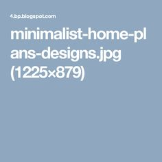 Minimalist Home, House Plans, How To Plan, Design, Minimalist House, House Floor Plans, Minimal Home, Home Plans