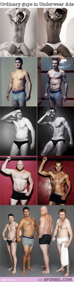 ordinary guys in underwear. Because we all have to deal with unrealistic body standards
