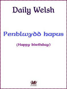 Daily Welsh: Happy birthday! #WELSH #WALES