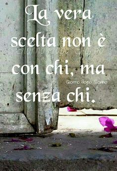 La scelta ... Zen Quotes, Jokes Quotes, Life Quotes, Verona, I Feel Stupid, Freedom Life, Forgiving Yourself, Faith In Humanity, More Than Words