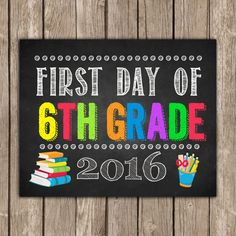 First Day of 6TH GRADE Sign 8x10  INSTANT by TheLovelyDesigns