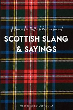 Brush up on your Scottish slang and learn how to talk like a Glaswegian local with this Scotland travel guide. Brush up on your Scottish slang and learn how to talk like a Glaswegian local with this Scotland travel guide. Scottish Words, Scottish Gaelic, Scottish Highlands, Scottish Sayings, Scottish Phrases, Scottish Tartans, Scottish People, Scottish Kilts, Scotland Travel Guide