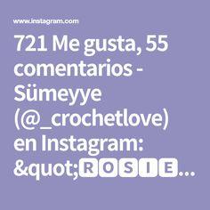 "721 Me gusta, 55 comentarios - Sümeyye (@_crochetlove) en Instagram: ""🆁🅾🆂🅸🅴🌸 Pattern/Anleitung/Tarif . . #crochetrosie * . . HeadKopf/Kafa 1. =6x 2. V =12x 3. 1v =18x 4.…"" Instagram, Crochet, Pattern, I Like You, Blue Prints, Tutorials, Patterns, Ganchillo, Crocheting"
