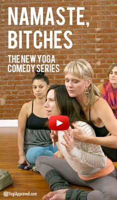 """Namaste, Bitches"" – Watch the New Yoga Comedy Series"
