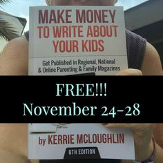 "The Kerrie Show: ""Make Money to Write About Your Kids"" #FREE DAYS (always free on Kindle Unlimited)"
