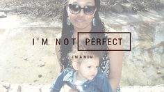 I'm Not Perfect, I'm a Mom