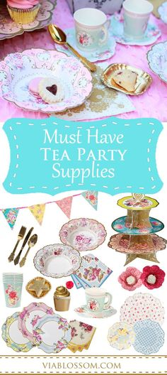 Must have Tea Party Supplies for a girl birthday party, a baby shower or a bridal shower or a Mad Hatter Tea Party!