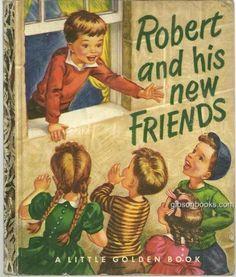 ''Robert and His New Friends'' illus. by Corrinne Malvern Little Golden Book1951 | eBay