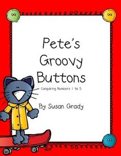 Pete the Cat activities:  FREE Pete the Cat  Comparing Numbers 1 to 5 for Pete the Cat's 4 Groovy Buttons book.