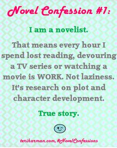 Novel Confession #1: Reading and watching TV are WORK. True story. #novelconfessions