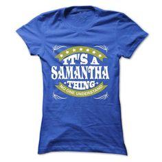 Its a SAMANTHA Thing No One Understand - T Shirt, Hoodi - #sudaderas sweatshirt #harry potter sweatshirt. SAVE => https://www.sunfrog.com/Names/Its-a-SAMANTHA-Thing-No-One-Understand--T-Shirt-Hoodie-Hoodies-YearName-Birthday-Ladies.html?68278