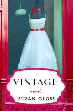 Vintage by Susan Gloss, finished May 2015. A fun read about friendship, relationships, and vintage fashions. Set in Madison, WI, which is where I live. Loved all the mentions of nearby landmarks and businesses. A great summer vacation read.