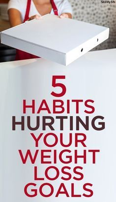Stay far way from these 5 Habits that are Hurting Your Weight Loss Goals!