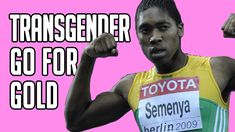 Transgender Olympics: Should they Compete as Women?