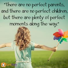 There are no perfect parents, and there are no perfect children, but there are plenty of perfect moments along the way. EpicKids