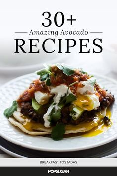 @POPSUGARFood has rounded up the most amazing avocado recipes, like these yummy breakfast tostadas!