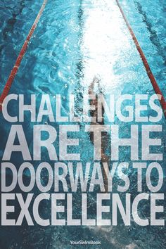 """Challenges are the doorways to excellence"" motivational swimming poster - $29"