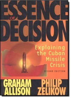Essence of Decision: Explaining the Cuban Missile Crisis (2nd Edition) by Graham Allison http://www.amazon.com/dp/0321013492/ref=cm_sw_r_pi_dp_4hm8ub1WZWRZS