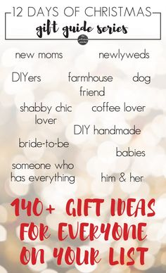 140+ gift ideas for everyone on your list   12 Days of Christmas Gift Guide Series   Gifts for New Moms   Gifts for Newlyweds   Gifts for DIYers   Farmhouse Gifts   Gifts for Dog   Gifts for Shabby Chic Lover   Gifts for Coffee Lover   DIY Handmade Gifts   Gifts for Bride-to-be   Gifts for Babies   Gifts for Someone who has everything   Gifts for Him   Gifts for her