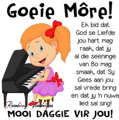 Evening Greetings, Goeie More, Afrikaans, Daily Quotes, Singing, Bring It On, Faith, Words, Daily Qoutes